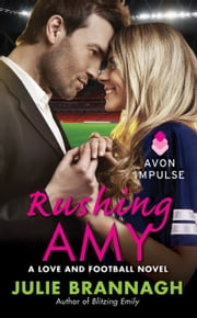 Rushing Amy - A Love and Football Novel ebook by Julie Brannagh