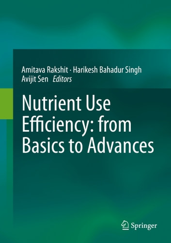 Nutrient Use Efficiency: from Basics to Advances ebook by