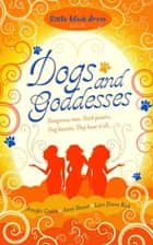 Dogs and Goddesses ebook by Jennifer Crusie, Anne Stuart, Lani Diane Rich