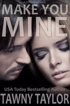 Make You Mine (A BBW Romance) ebook by Tawny Taylor