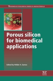 Porous Silicon for Biomedical Applications ebook by Hélder A. Santos