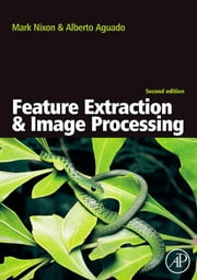 Feature Extraction & Image Processing ebook by Nixon, Mark