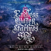 Endless Water, Starless Sky audiobook by Rosamund Hodge