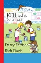 Kell and the Detectives ebook by Darcy Pattison