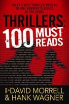 Thrillers: 100 Must-Reads - 100 Must-Reads ebook by David Morrell, Hank Wagner