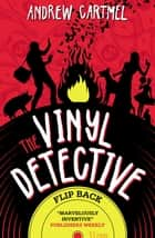 Vinyl Detective - Flip Back eBook by Andrew Cartmel