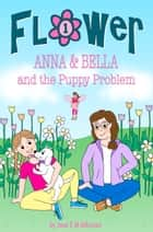 ANNA & BELLA and the Puppy Problem 電子書 by Jane E M Atkinson