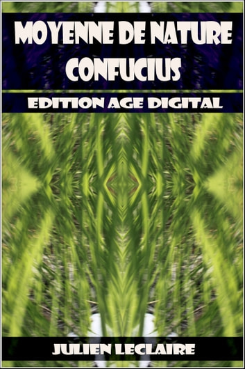 Moyenne de Nature Confucius - Edition Age Digital ebook by Julien Leclaire