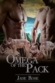 Omega of the Pack 1 ebook by Jade Rose