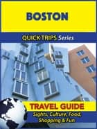 Boston Travel Guide (Quick Trips Series) - Sights, Culture, Food, Shopping & Fun ebook by Jody Swift