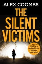 The Silent Victims ebook by Alex Coombs