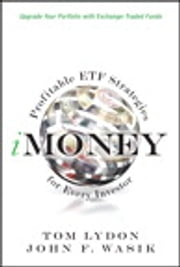 iMoney - Profitable ETF Strategies for Every Investor ebook by Tom Lydon,John F. Wasik