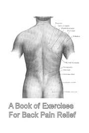 A Book of Exercises For Back Pain Relief ebook by Kizen