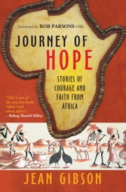 Journey of Hope - Gripping stories of courage and faith from Africa ebook by Jean Gibson