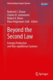 Beyond the Second Law - Entropy Production and Non-equilibrium Systems ebook by Roderick C. Dewar,Charles H. Lineweaver,Robert K. Niven,Klaus Regenauer-Lieb