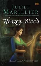Heart's Blood ebook by Juliet Marillier