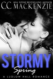 A Stormy Spring - A Ludlow Hall Story - Book 2: Becca and Lucas ebook by CC MacKenzie