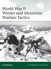 World War II Winter and Mountain Warfare Tactics ebook by Stephen Bull