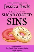 Sugar Coated Sins ebook by Jessica Beck