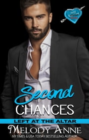Second Chances (Left at the Altar Book 6) ebook by Melody Anne