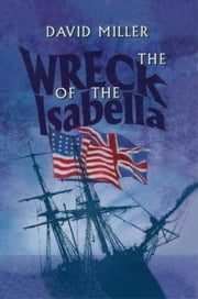 Wreck of the Isabella ebook by Miller, David