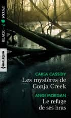 Les mystères de Conja Creek - Le refuge de ses bras ebook by Carla Cassidy, Angi Morgan