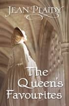 The Queen's Favourites - (The Stuarts) ebook by
