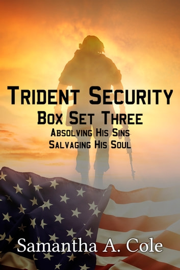Trident Security Series: Box Set Three - Absolving His Sins; Salvaging His Soul ebook by Samantha A. Cole