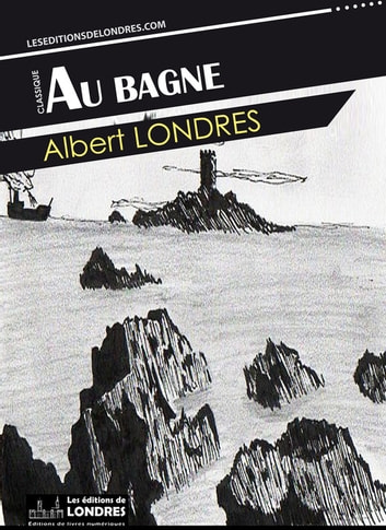 Au bagne ebook by Albert Londres