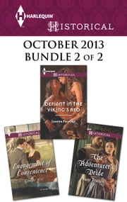 Harlequin Historical October 2013 - Bundle 2 of 2 - Engagement of Convenience\Defiant in the Viking's Bed\The Adventurer's Bride ebook by Georgie Lee,Joanna Fulford,June Francis