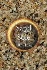 Sand in the Sole ebook by Allan Lake
