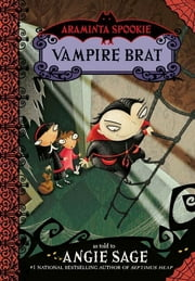 Araminta Spookie 4: Vampire Brat ebook by Angie Sage,Jimmy Pickering