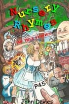 Nursery Rhymes: The True Stories (No, Honest!) ebook by John Davies