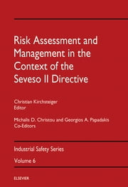 Risk Assessment and Management in the Context of the Seveso II Directive ebook by Michalis D Christou,Georgios A Papadakis,Christian Kirchsteiger