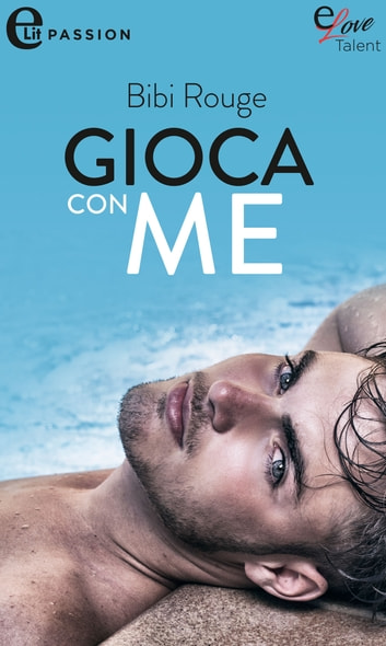 Gioca con me (eLit) eBook by Bibi Rouge