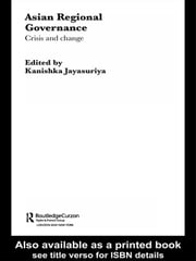 Asian Regional Governance - Crisis and Change ebook by Kanishka Jayasuriya