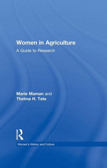 Women in Agriculture - A Guide to Research ebook by Marie Maman,Thelma H. Tate