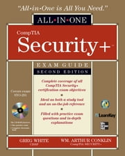 CompTIA Security+ All-in-One Exam Guide, Second Edition (Exam SY0-201) ebook by Wm. Arthur Conklin,Dwayne Williams,Chuck Cothren,Gregory White,Roger Davis