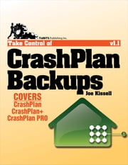 Take Control of CrashPlan Backups ebook by Joe Kissell
