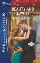 Beauty and the Wolf ebook by Lois Faye Dyer