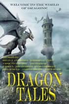 Dragon Tales ebook by Russ Crossley, Lee French, Stefon Mears,...