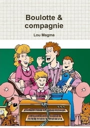 Boulotte & compagnie ebook by Lou Magma