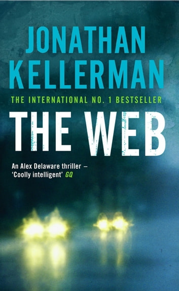 The Web (Alex Delaware series, Book 10) - A masterful psychological thriller ebook by Jonathan Kellerman