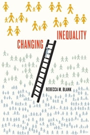 Changing Inequality ebook by Rebecca M. Blank