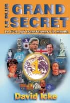Le plus grand secret Tome 1 (Le livre qui transformera le monde) ebook by David Icke