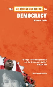 The No-Nonsense Guide to Democracy ebook by Richard Swift