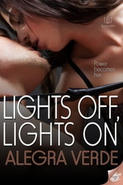 Lights Off, Lights On ebook by Alegra Verde