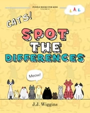 Spot the Differences - Cats ebook by J. J. Wiggins