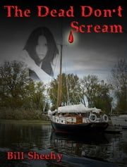 The Dead Don't Scream ebook by Bill Sheehy