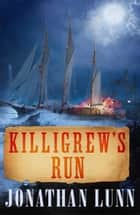 Killigrew's Run ebook by Jonathan Lunn